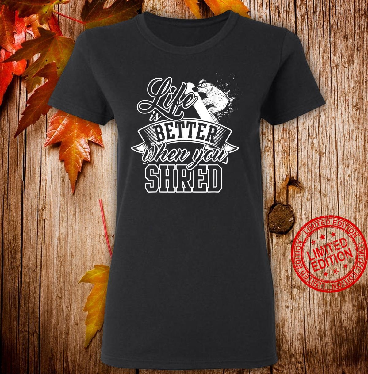 Das Leben ist besser beim Snowboarden Shirt ladies tee