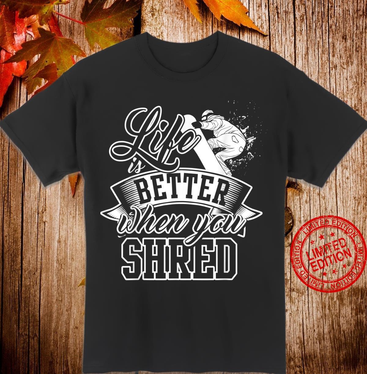 Das Leben ist besser beim Snowboarden Shirt