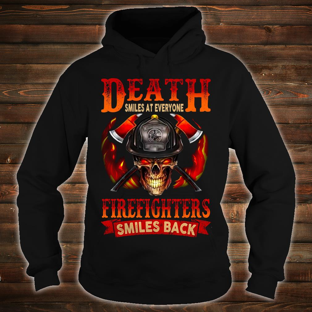 Death smiles at everyone firefighters smiles back shirt hoodie