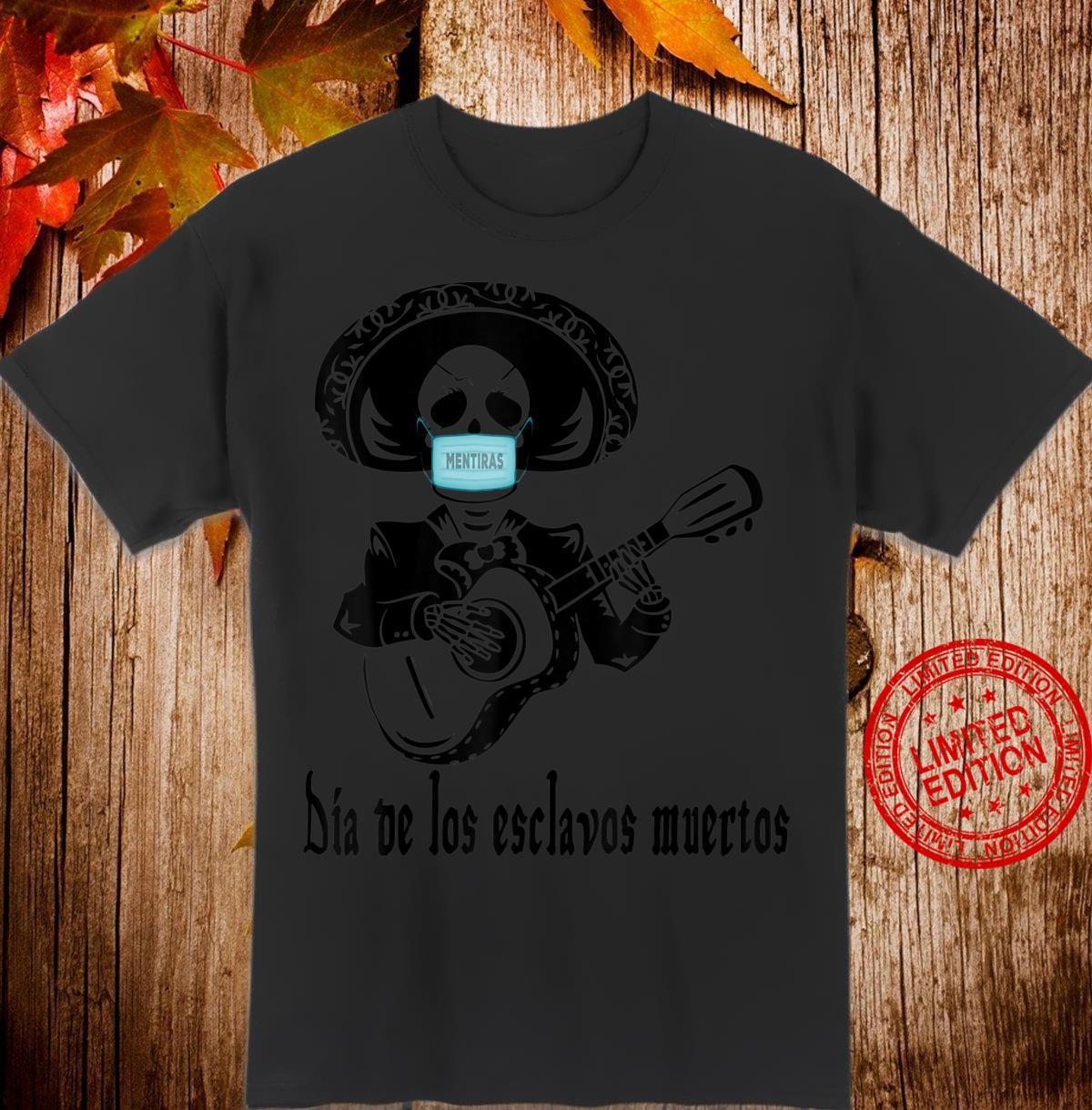 Dia De Los Esclavos Muertos Mascarilla Anti Cara Shirt