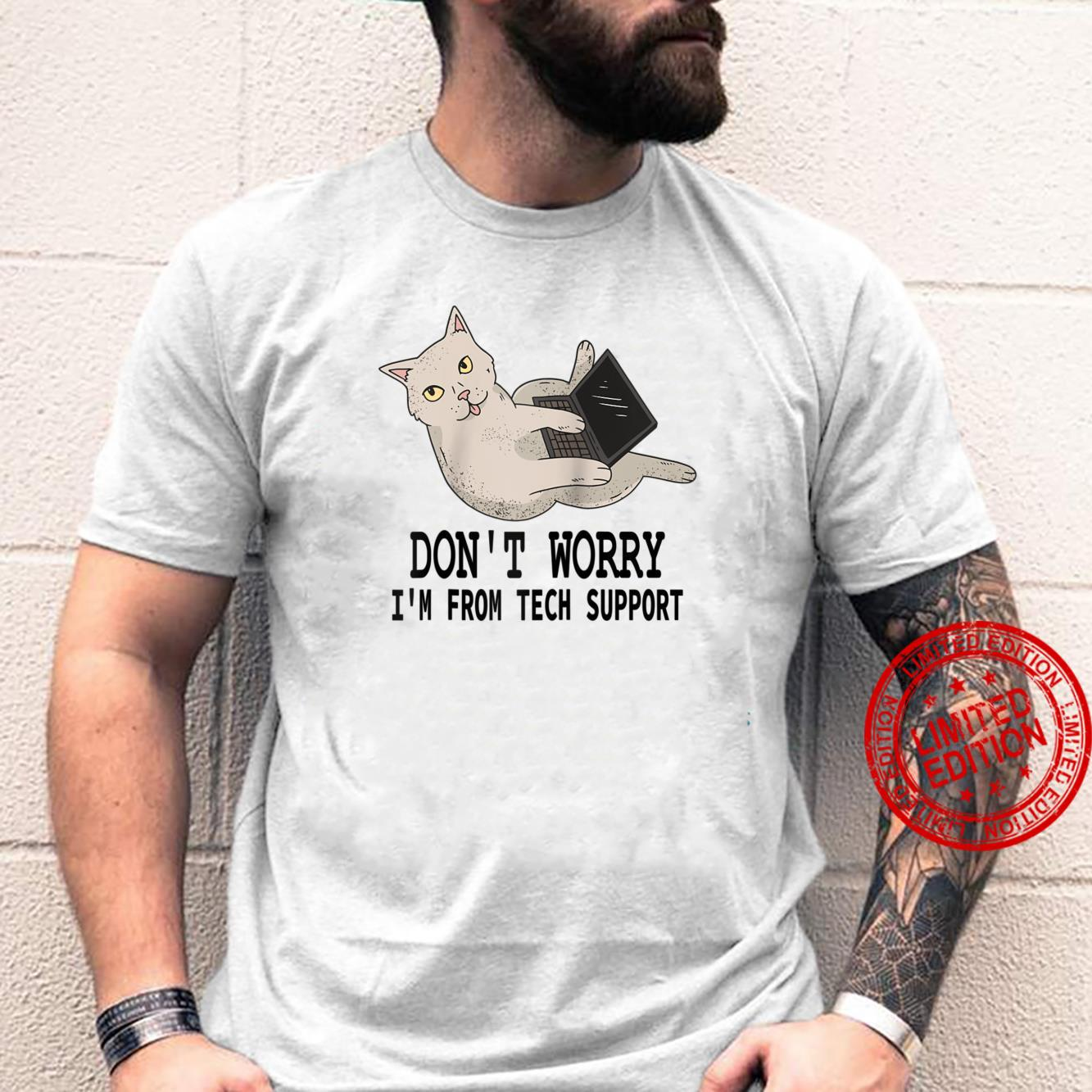 Don't Worry I'm From Tech Support Design For Cat Owner Shirt