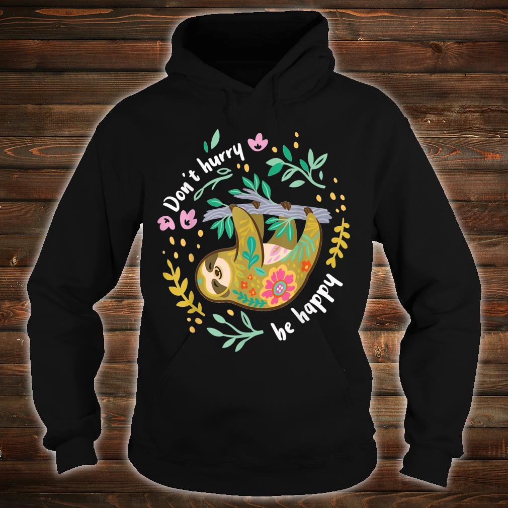 Don't hurry be happy Shirt hoodie