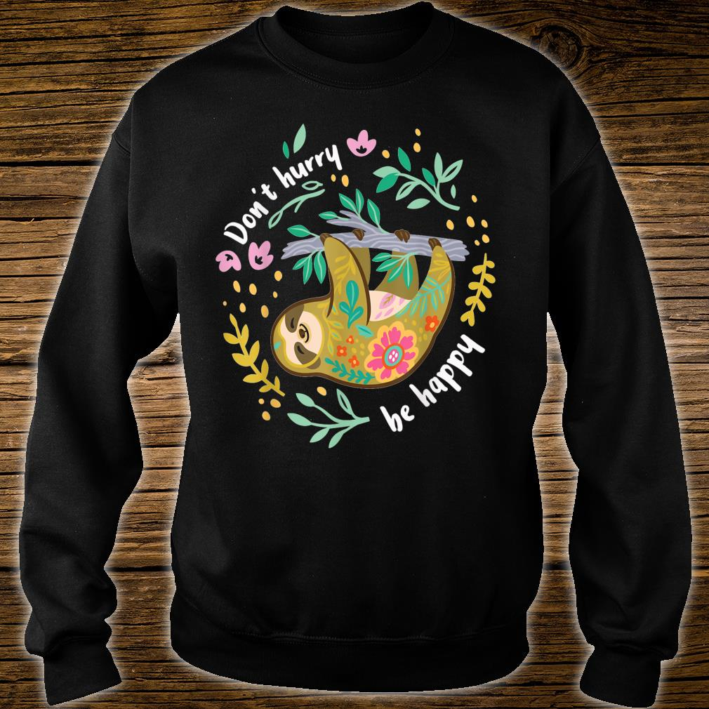 Don't hurry be happy Shirt sweater