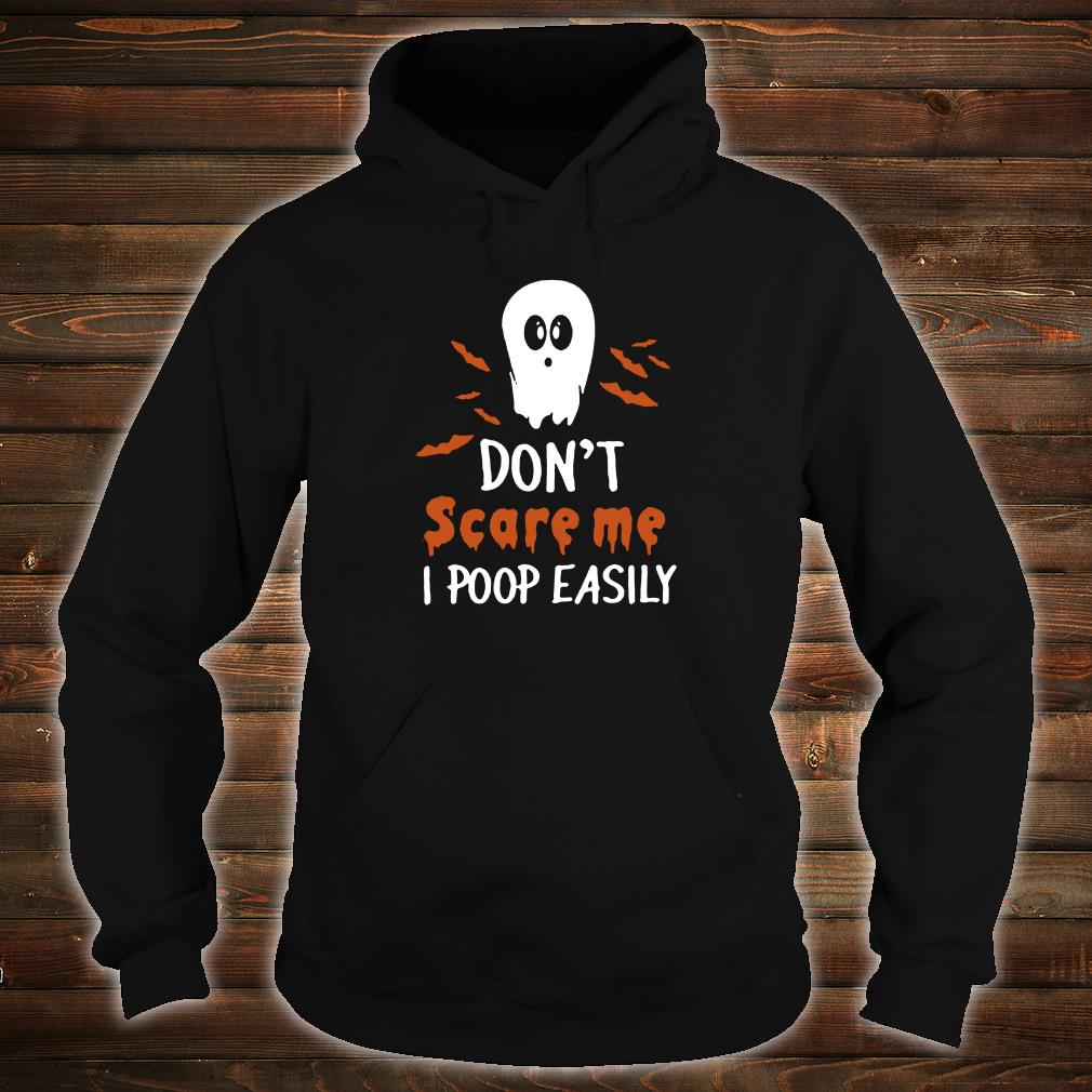 Don't scare me i poop easily shirt hoodie