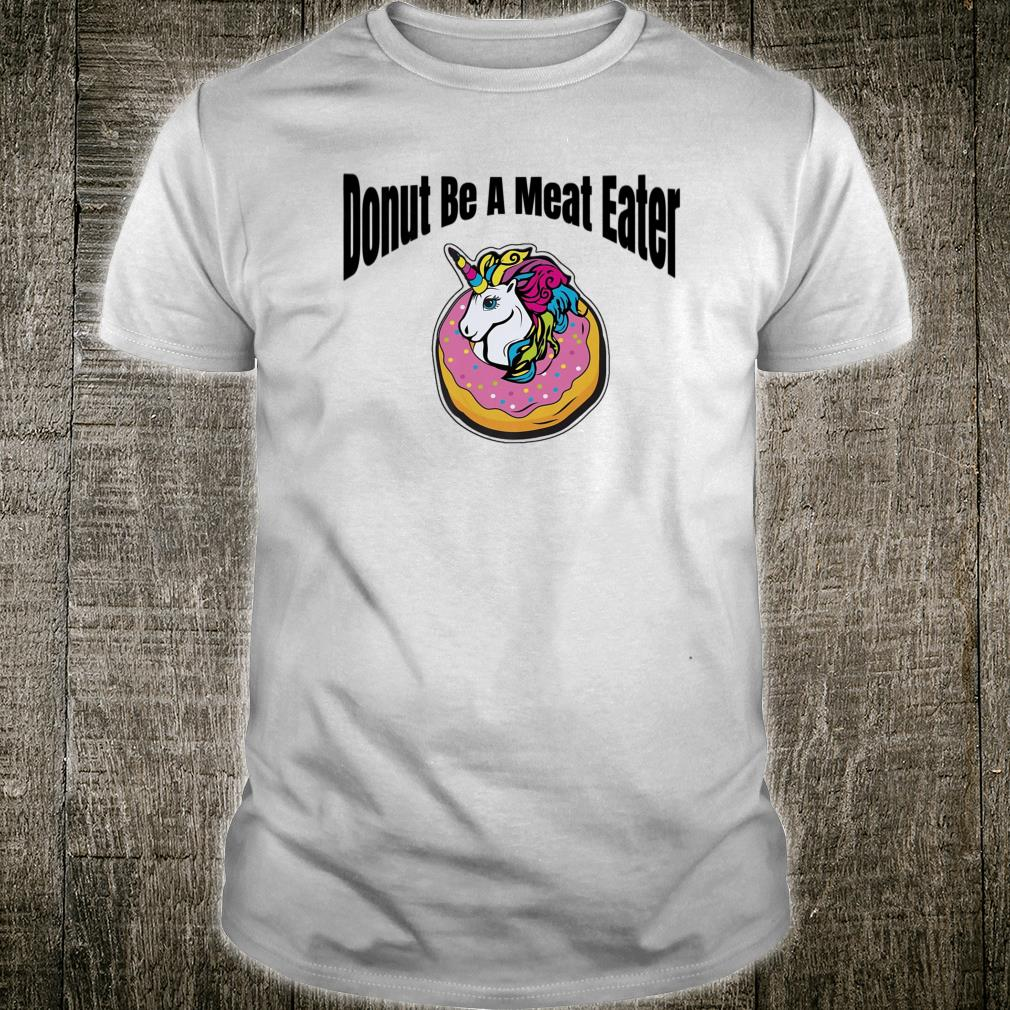 Donut Unicorn Pro Vegan, for Him, Her and for Shirt