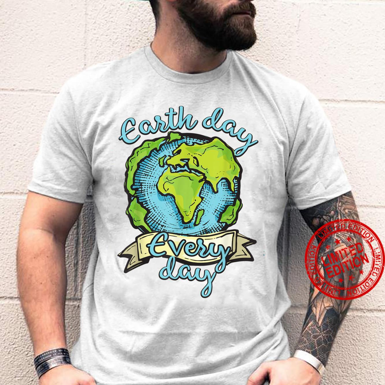 Earth Day Everyday Love Green Planet Shirt