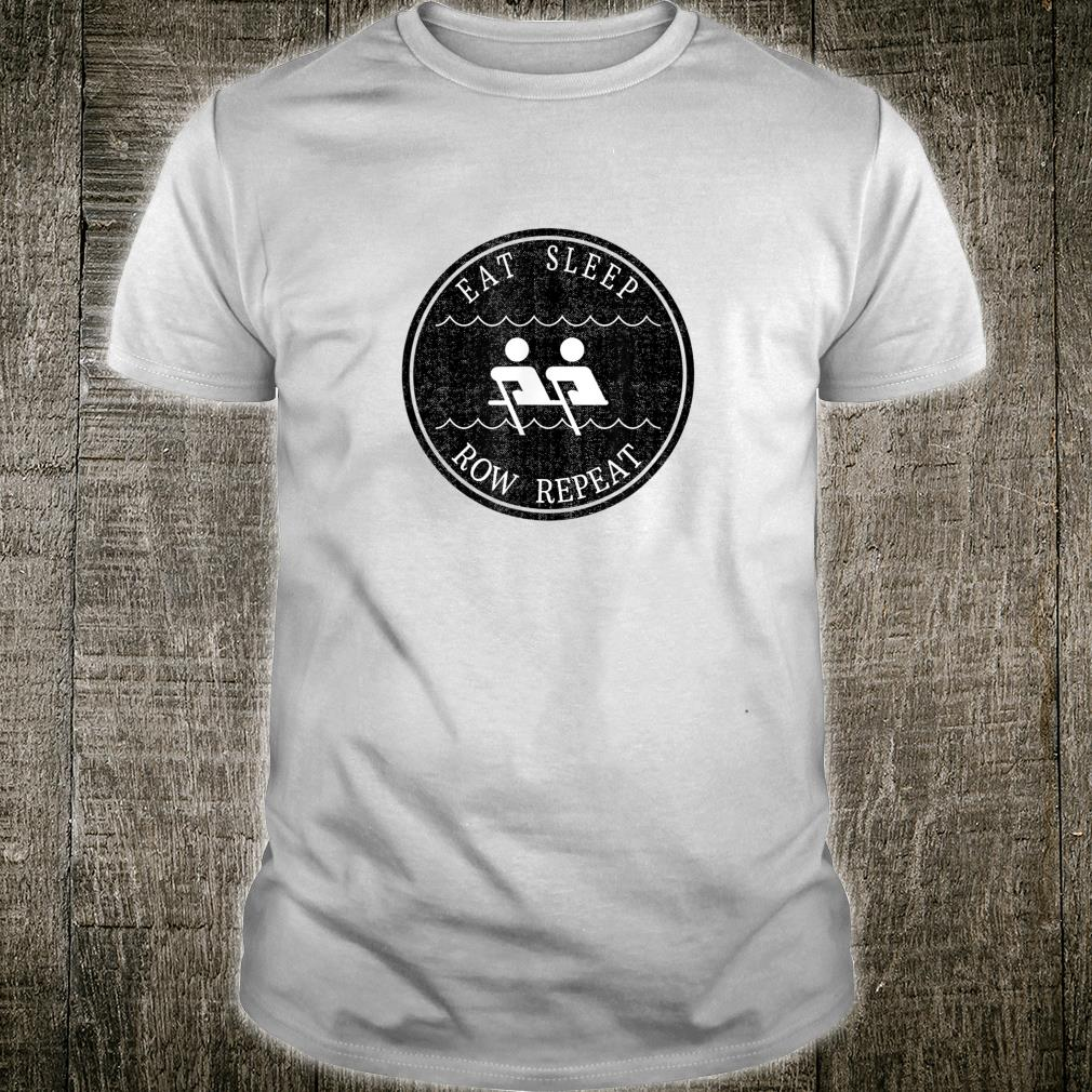 Eat Sleep Row Repeat Rowing Crew Workout Vintage Boat Gear Shirt