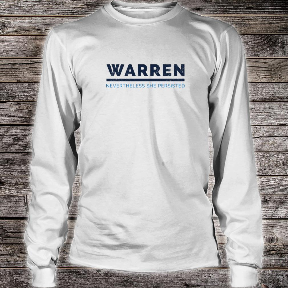 Elizabeth Warren 2020, Nevertheless She Persisted Shirt long sleeved
