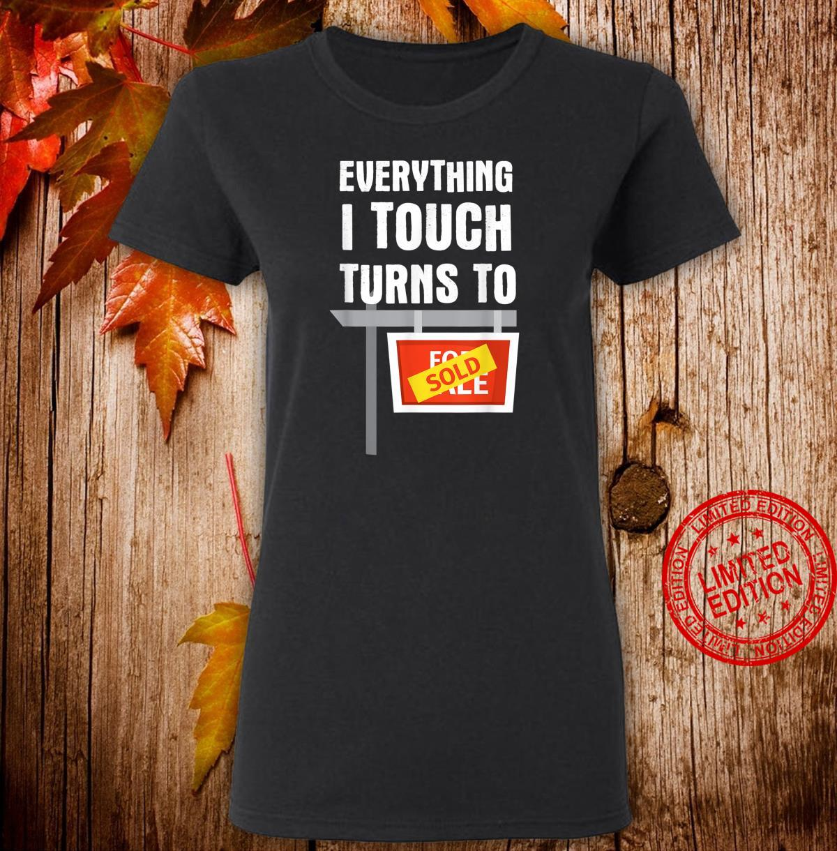 Everything I Touch Turns To Sold Real Estate Agent Shirt ladies tee