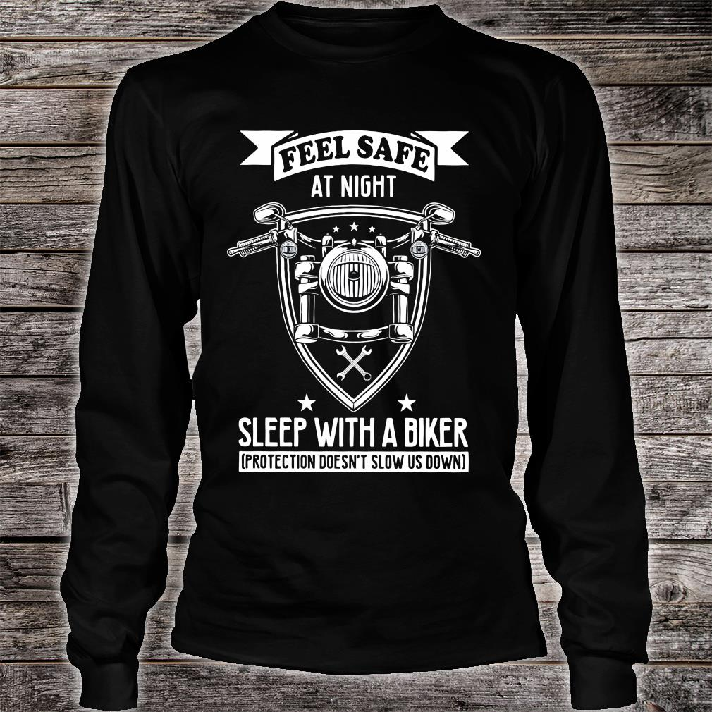 Feel safe at night sleep with a biker protection doesn't slow us down shirt long sleeved