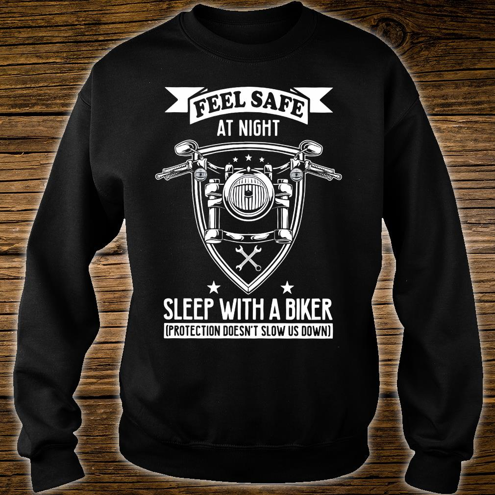 Feel safe at night sleep with a biker protection doesn't slow us down shirt sweater