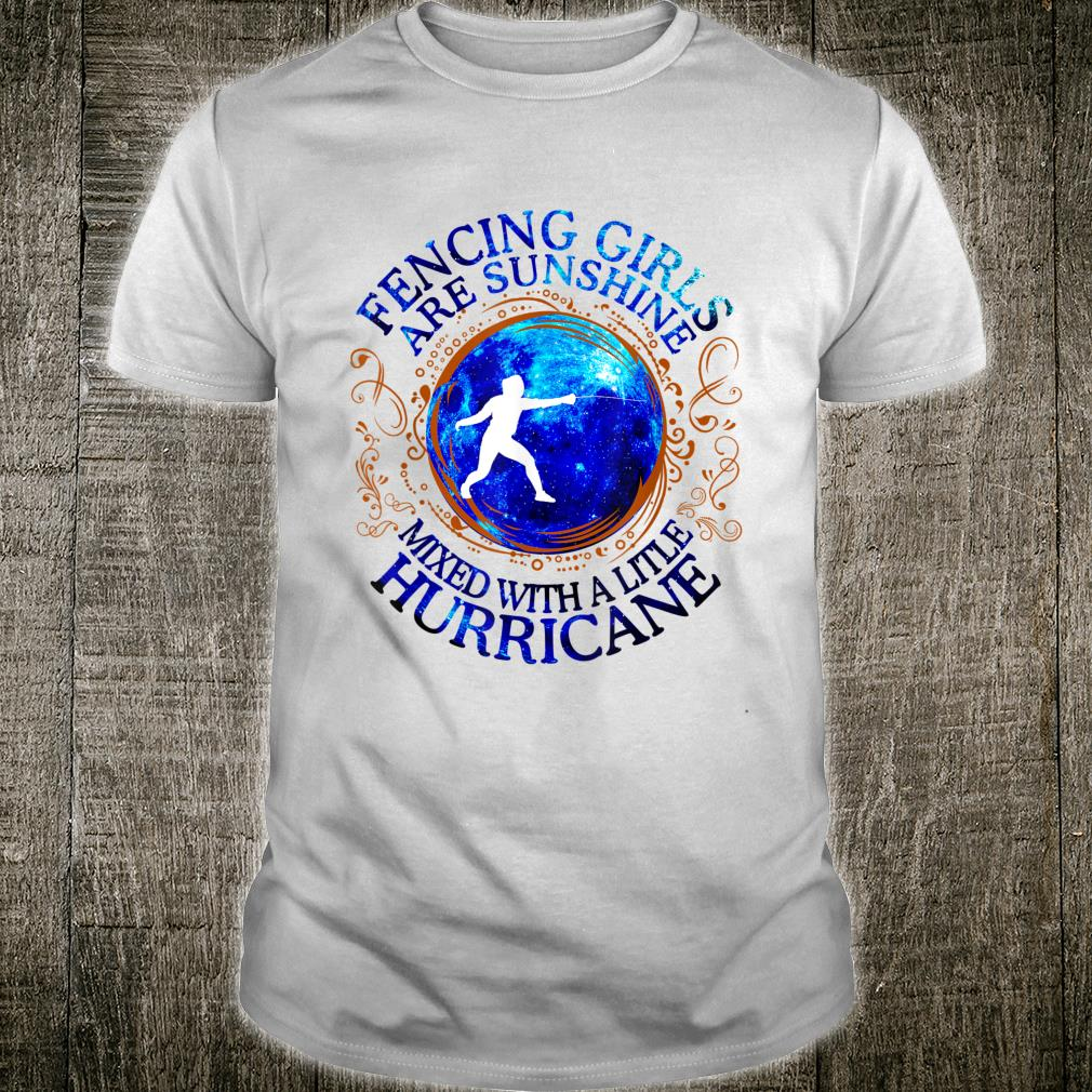 Fencing Girls Are Sunshine Mixed With A Little Hurricane Shirt