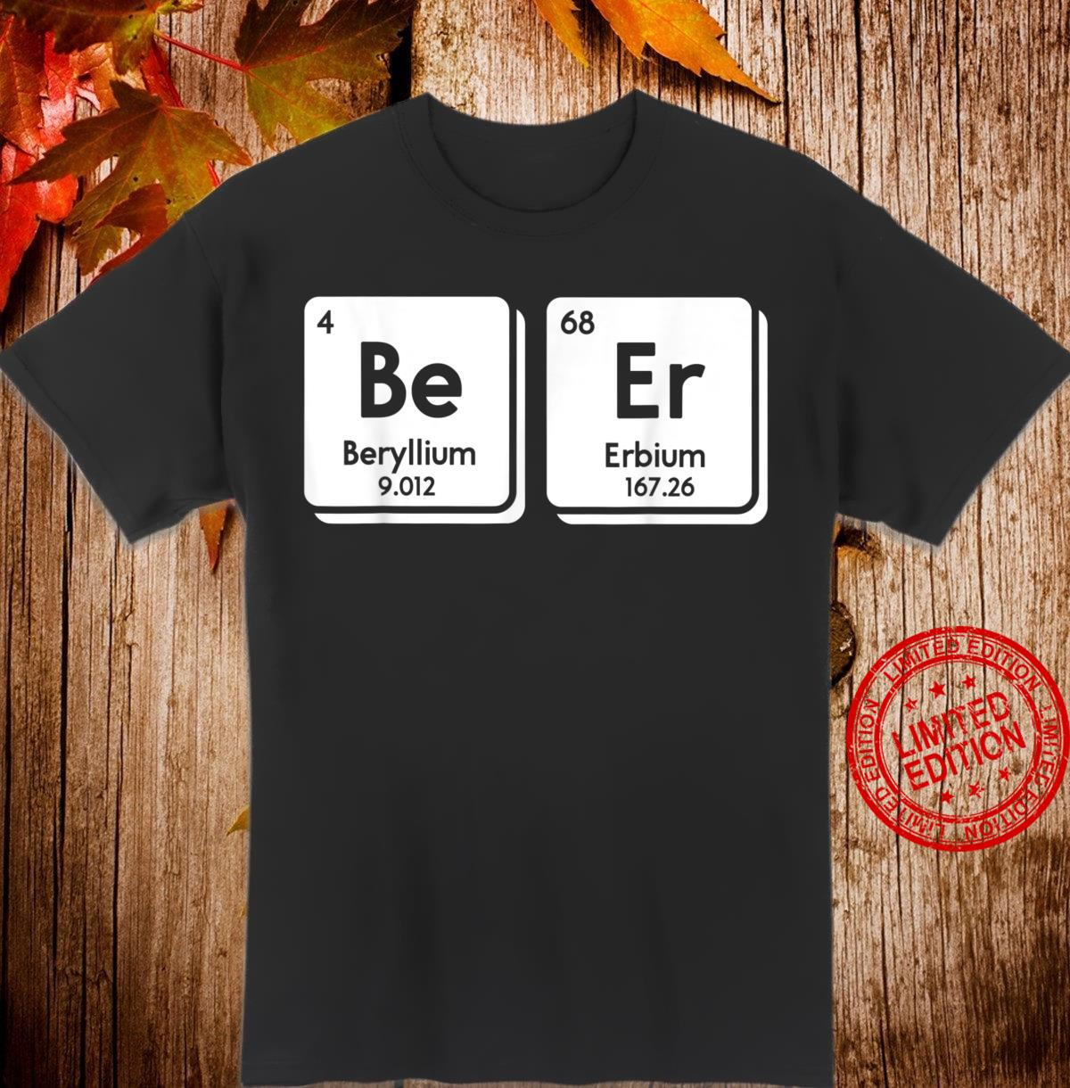 Funny Beer Chemical Element Nerd Periodic Table Science Shirt