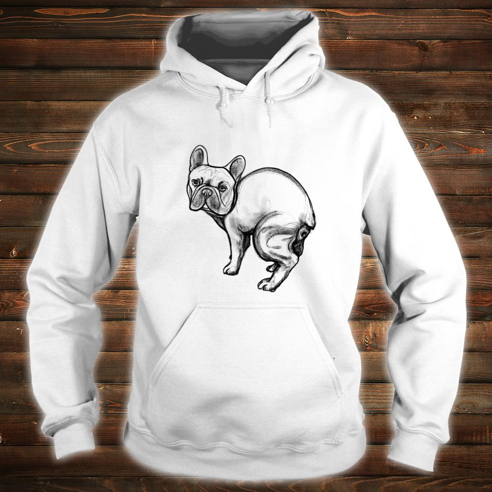 Funny French Bulldog Pooping gag Shirt hoodie