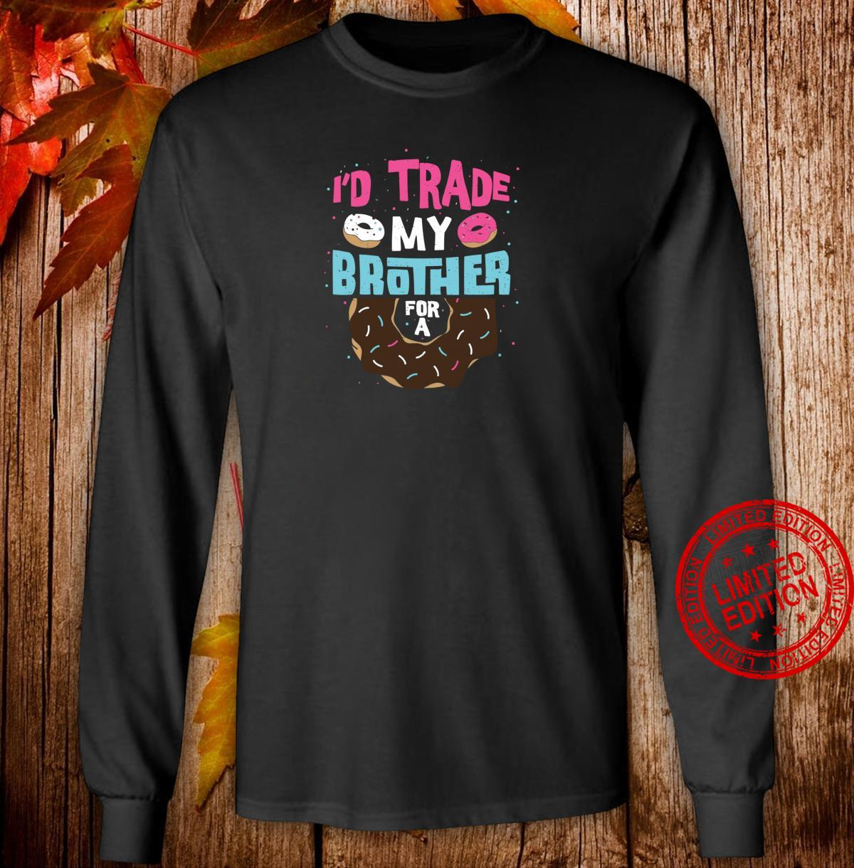 Funny Geschwister I'd Trade My Brother For A Donut Donut Shirt long sleeved