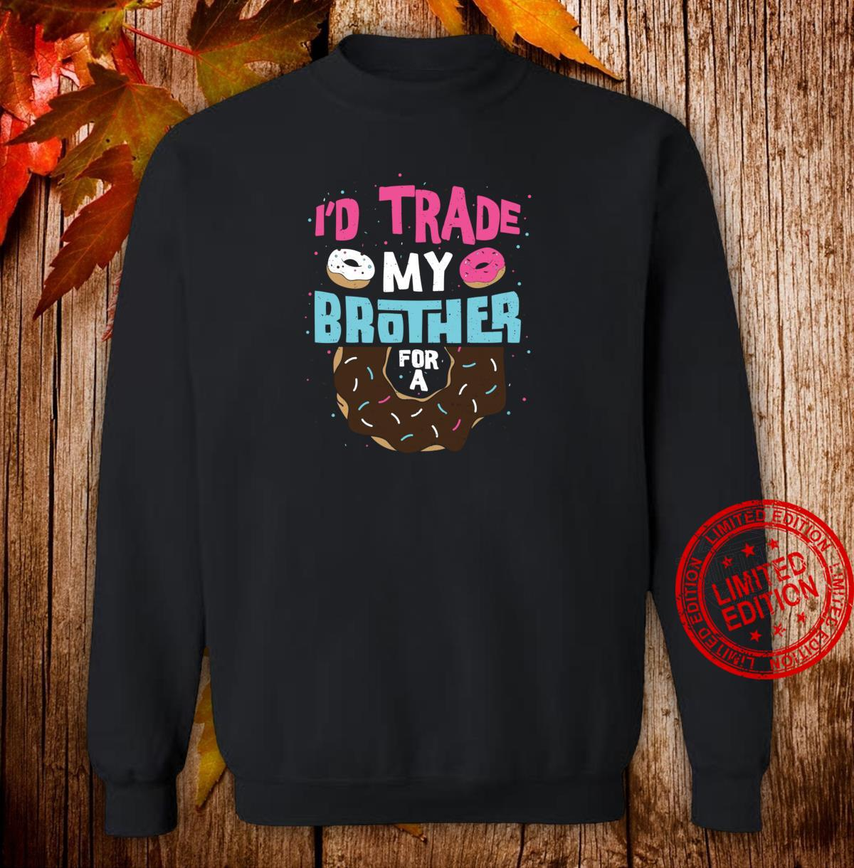 Funny Geschwister I'd Trade My Brother For A Donut Donut Shirt sweater