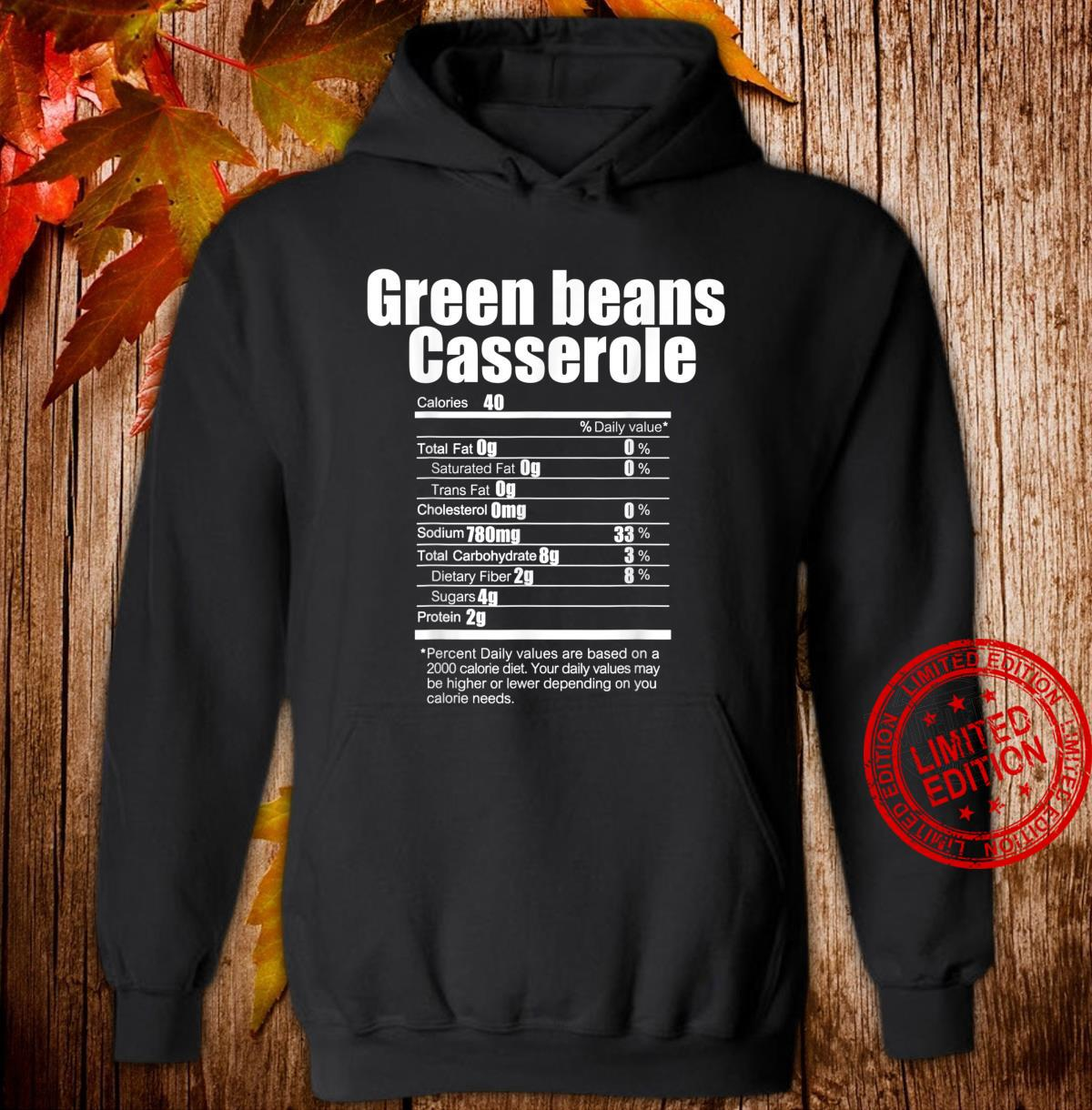 Funny Green Beans Casserole Nutrition Facts Thanksgiving Shirt hoodie