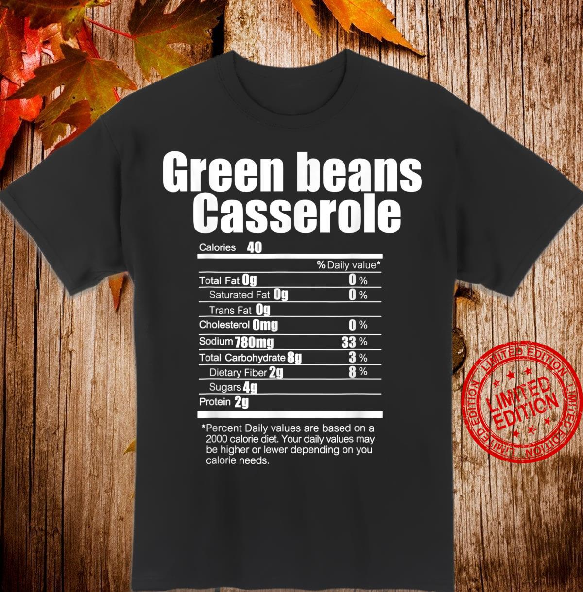 Funny Green Beans Casserole Nutrition Facts Thanksgiving Shirt