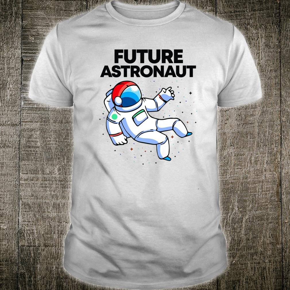 Future Astronaut Space Astronomy Shirt