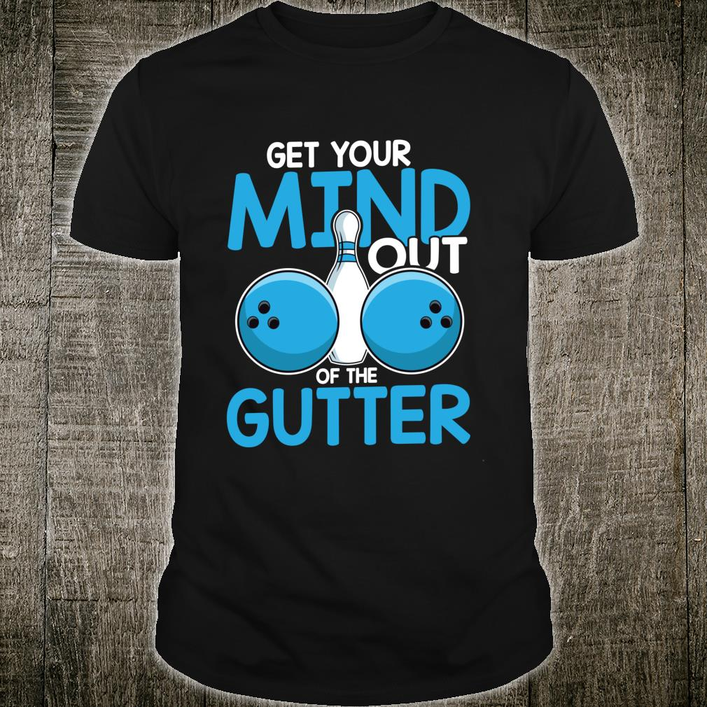 Get your Mind out of the Gutter team sport Shirt