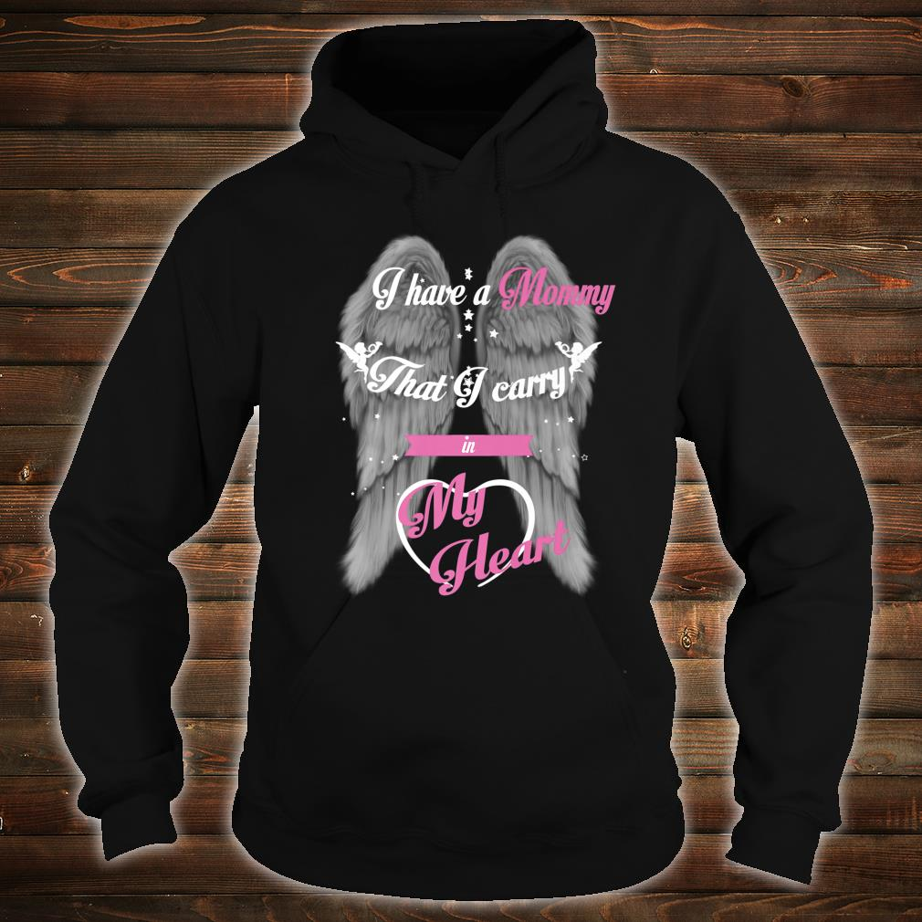 Gift for Daughter Son Loss Mommy I Have A Mommy That I Carry Shirt hoodie
