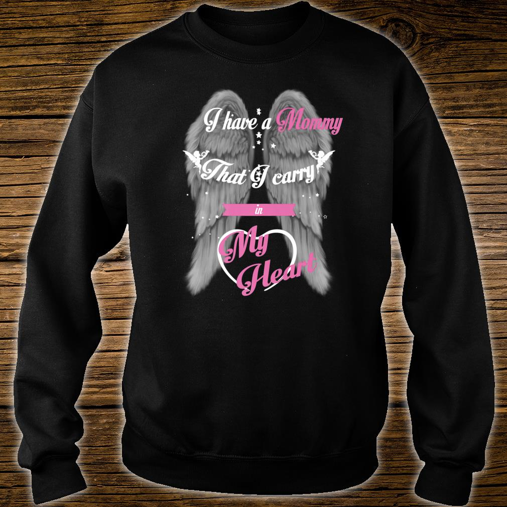 Gift for Daughter Son Loss Mommy I Have A Mommy That I Carry Shirt sweater