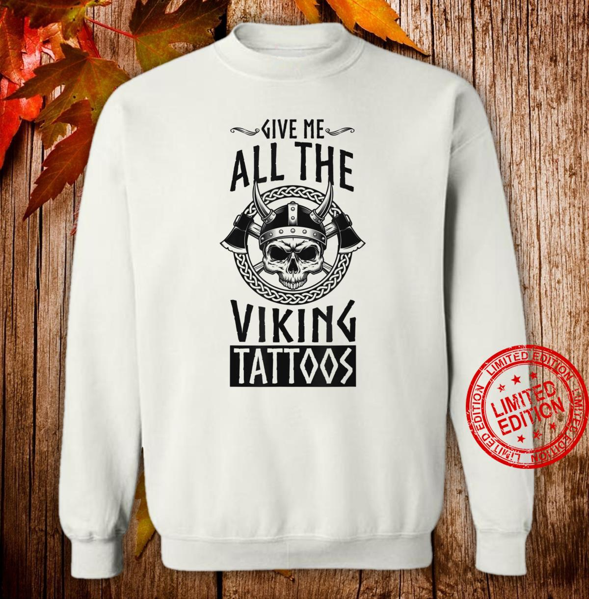 Give Me All The Viking Tattoos Celtic Design Artist Shirt sweater
