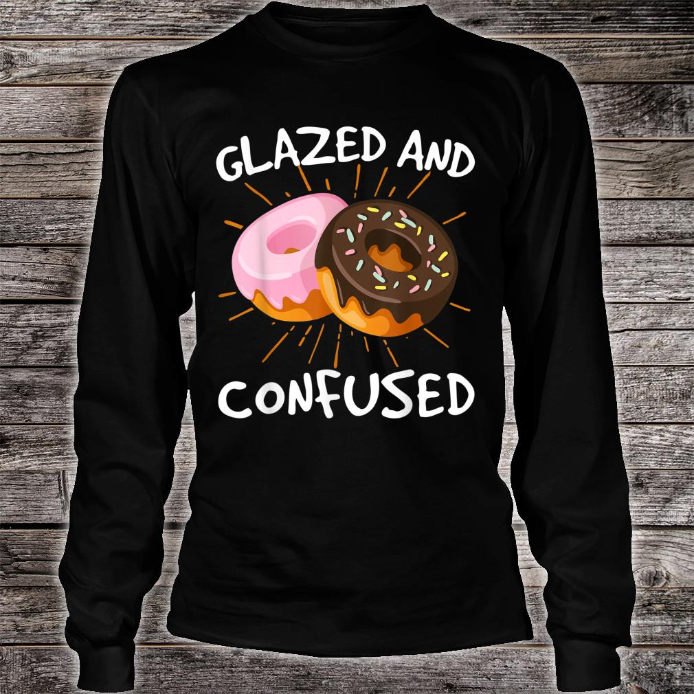 Glazed And Confused Donuts Doughnuts Shirt long sleeved