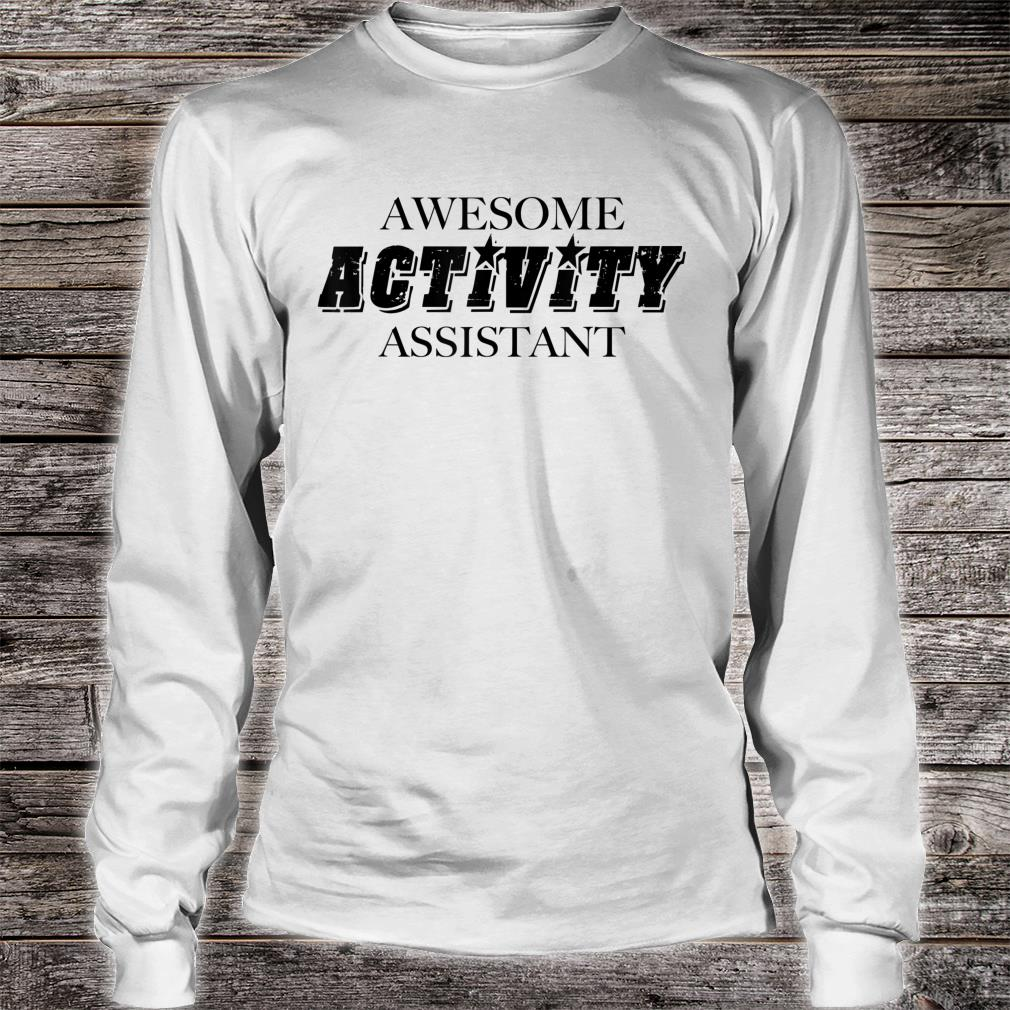 Great Activity Assistants Activity Professionals Week Shirt long sleeved