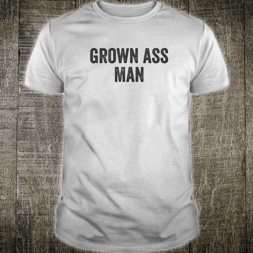 Grown Ass Man Recovery 12 Step Quote Saying Meme Shirt