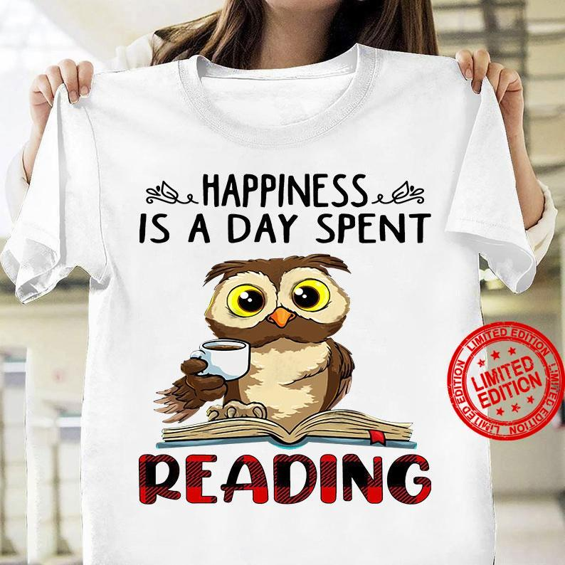 Happiness Is A Day Spent Reading Shirt
