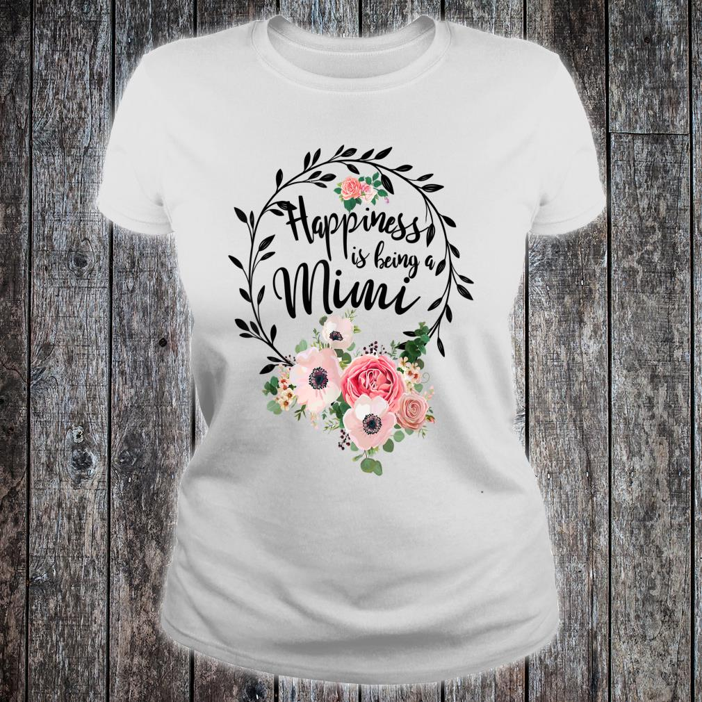 Happiness Is Being A Mimi Mother's Day Gift Shirt ladies tee