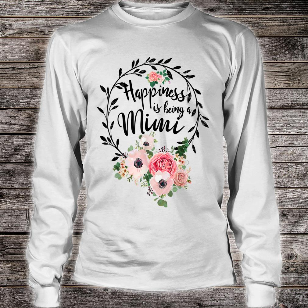 Happiness Is Being A Mimi Mother's Day Gift Shirt long sleeved