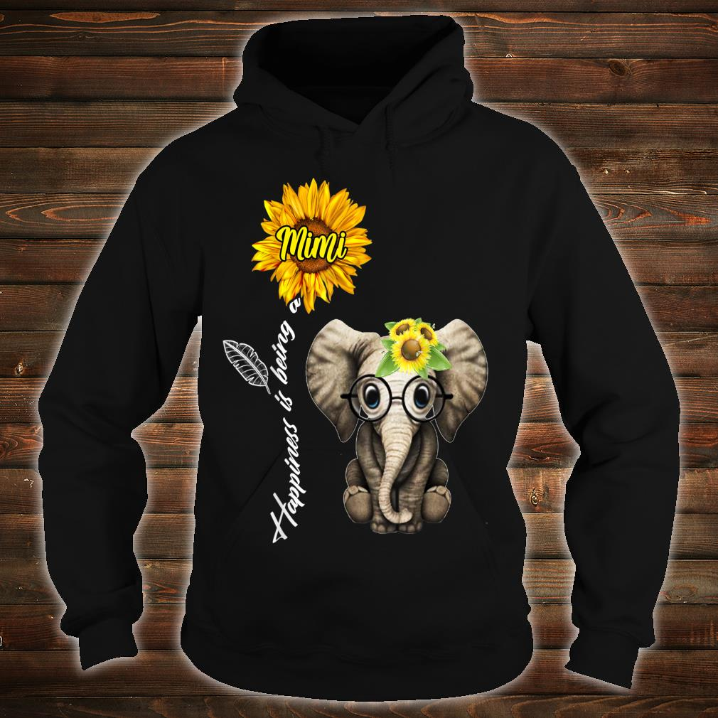 Happiness Is Being A Mimi Sunflower Elephant Shirt hoodie