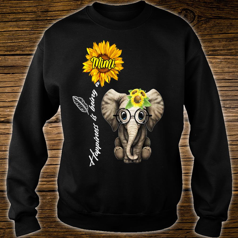 Happiness Is Being A Mimi Sunflower Elephant Shirt sweater