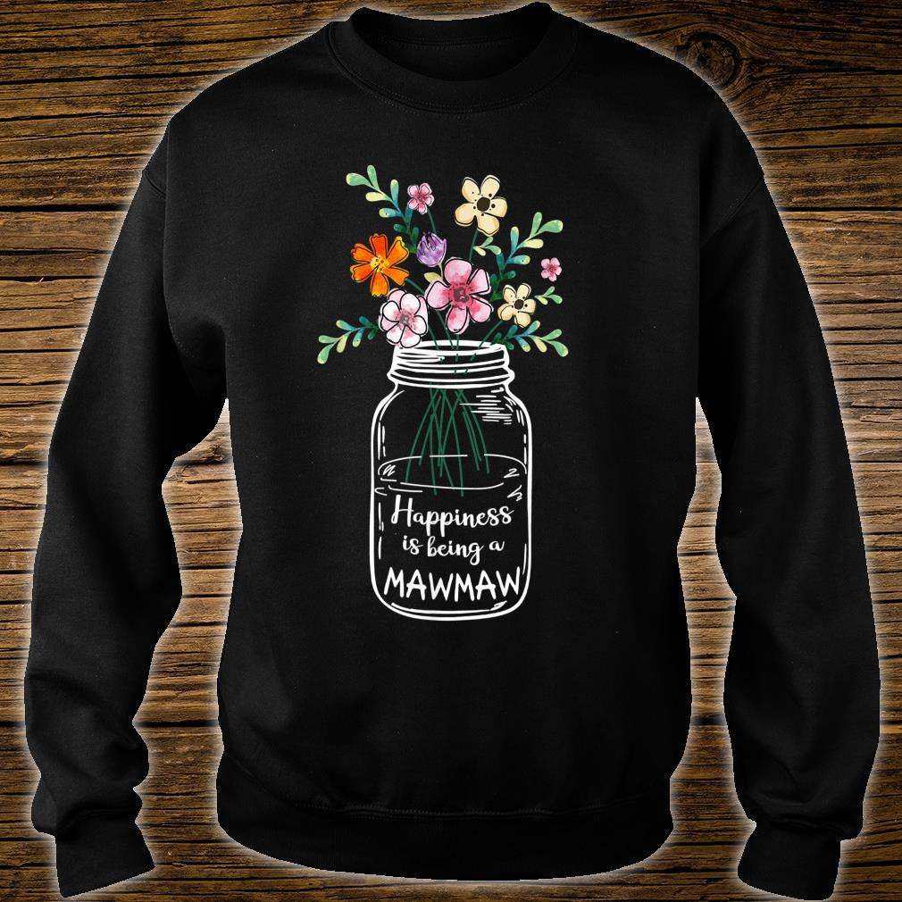 Happiness Is Being MAWMAW shirt sweater