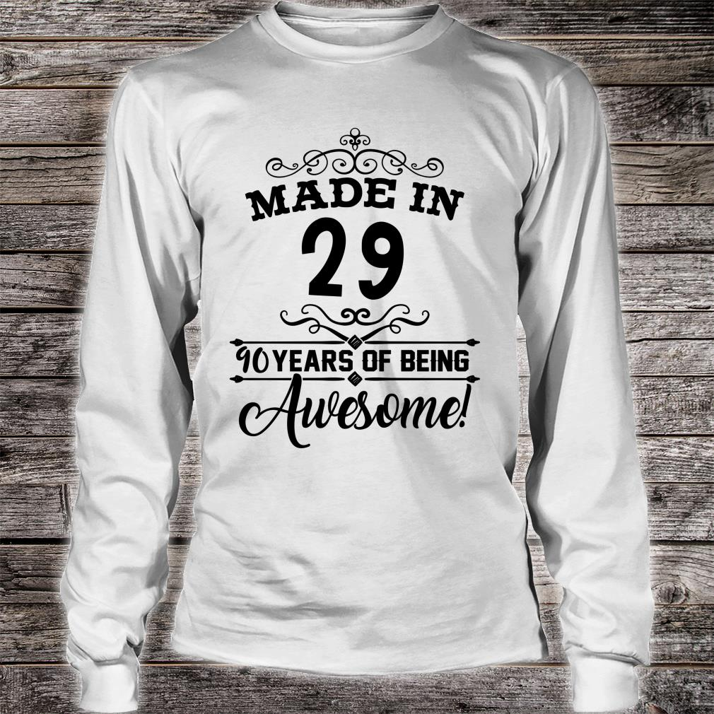 Happy 1929 it's my 90th years old birthday ideas shirt long sleeved
