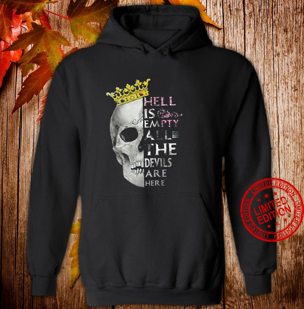 Hell Is Empty All The Devils Are Here Shirt hoodie