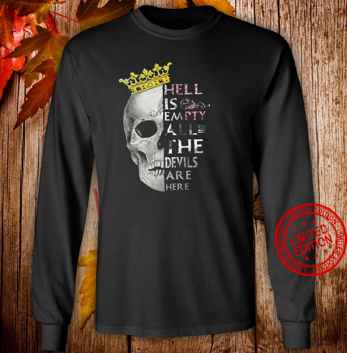 Hell Is Empty All The Devils Are Here Shirt long sleeved