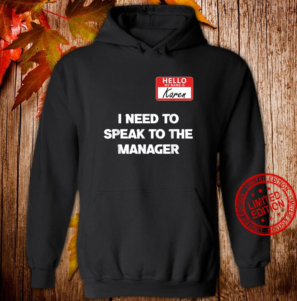 Hello My Name Is Karen And I Need To Speak To The Manger Shirt hoodie