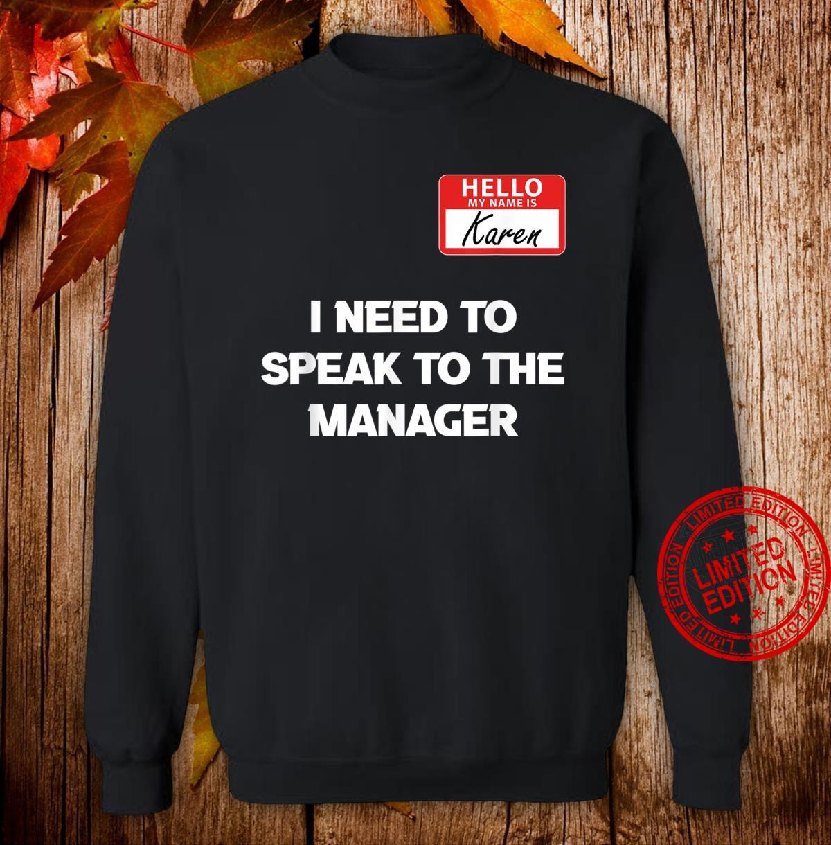 Hello My Name Is Karen And I Need To Speak To The Manger Shirt sweater