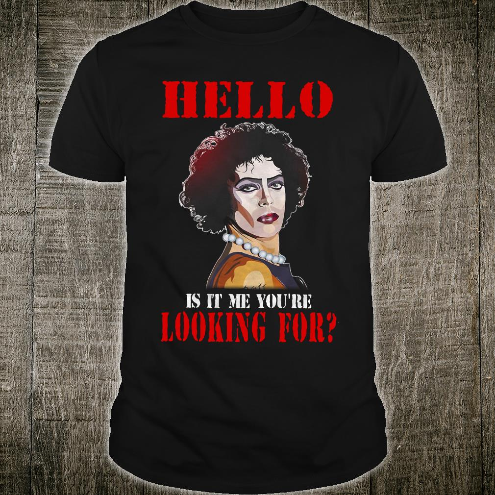 Hello is it me you're looking for shirt