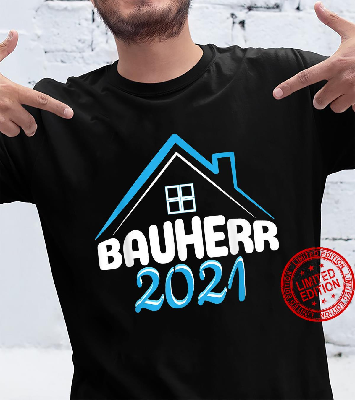 Herren Bauherr 2021 Geschenk zum Richtfest für Bauherren Shirt