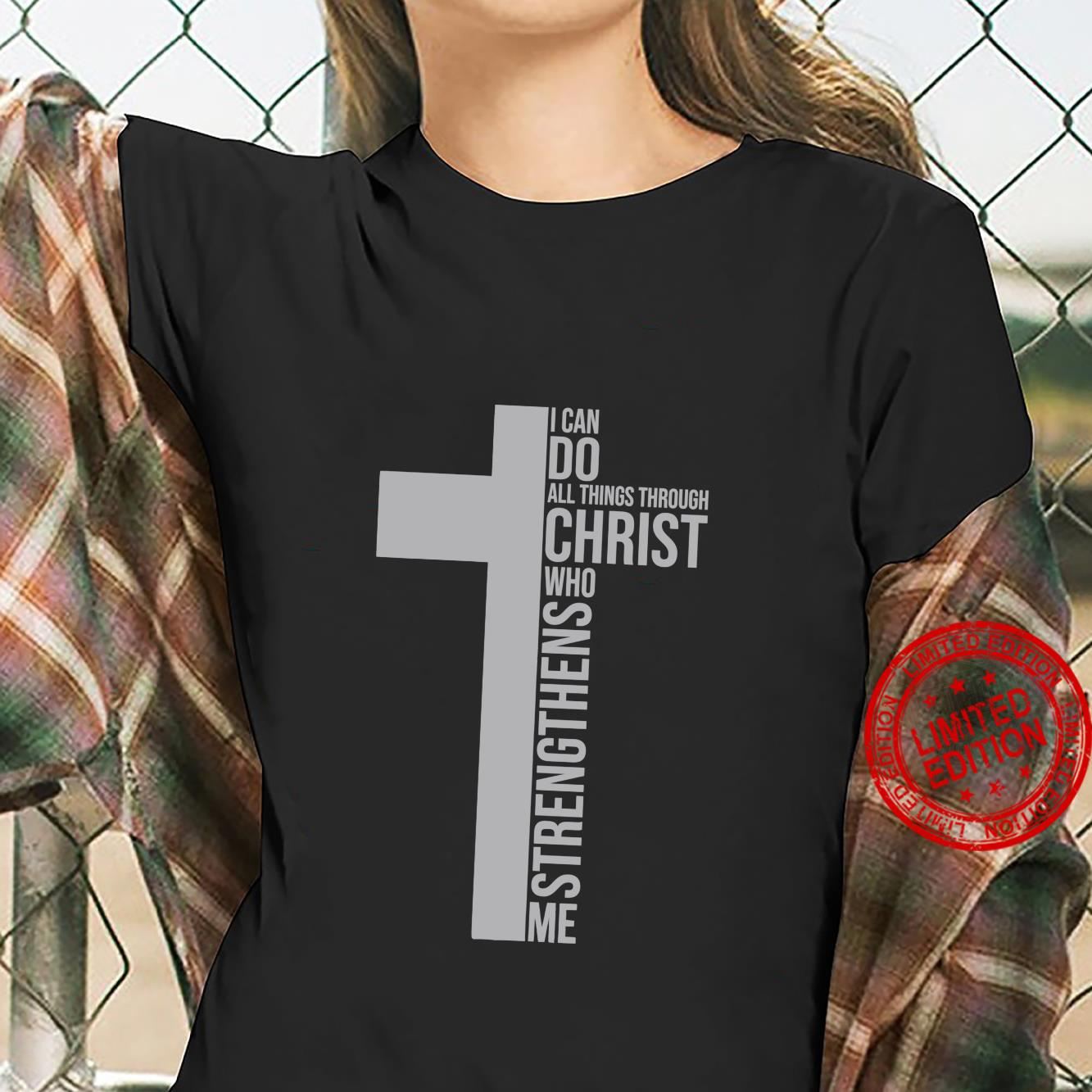 I Can Do All Things Through Christ Who Strengthens Me Cross Shirt ladies tee