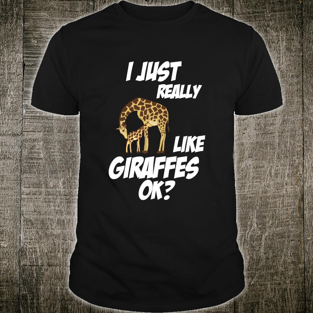 I Just Really Like Giraffes Ok Boys Girls Shirt