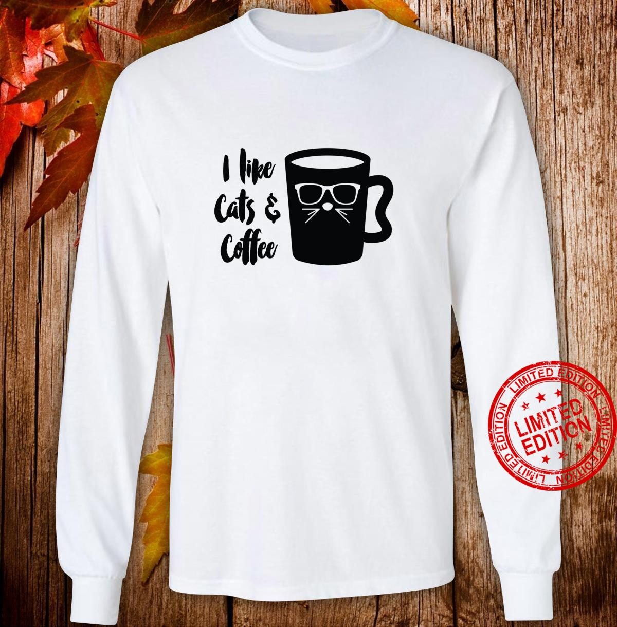 I Like Cats and Coffee Cute Cat Shirt long sleeved