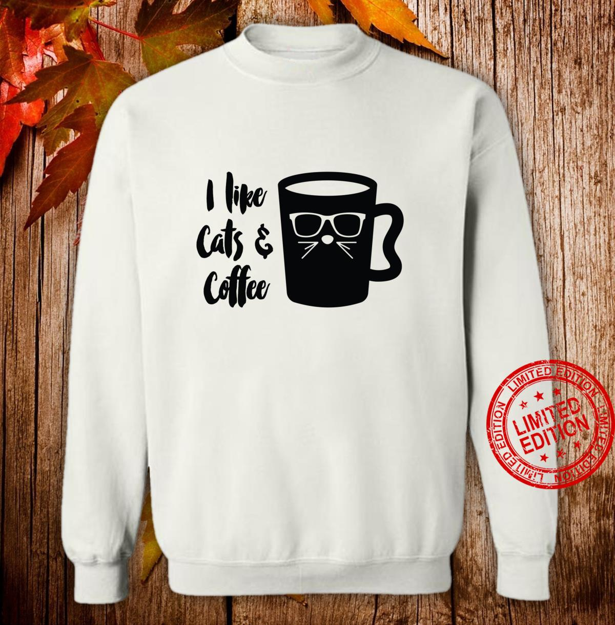 I Like Cats and Coffee Cute Cat Shirt sweater