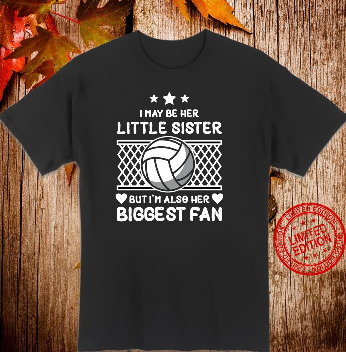 I May Be Her Little Sister Biggest Fan Volleyball Shirt