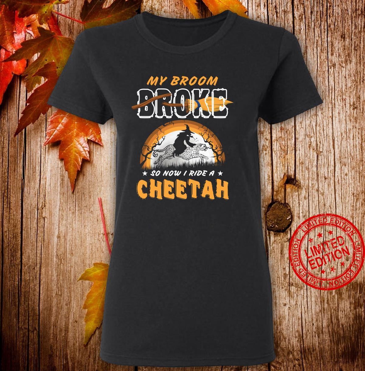 I Ride A Cheetah Halloween My Broom Broke Shirt ladies tee