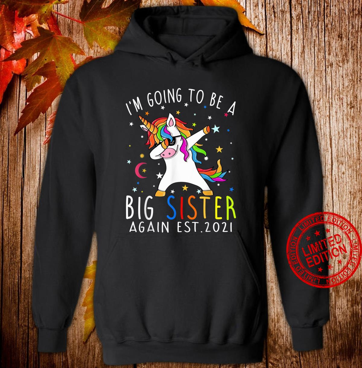 I'm Going To Be A Big Sister Again Est 2021 Unicorn Shirt hoodie